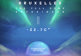 -22.7°C. THE FULL DOME EXPERIENCE - BRUSSELS
