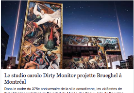 Carolo studio Dirty Monitor projects Brueghel in Montreal